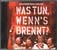 Was Tun, Wenn's Brennt? (CD, GERMANY)