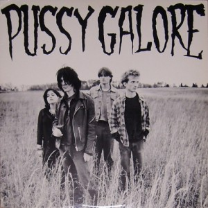 """Pussy Galore - Groovy Hate Fuck EP (12"""", US) - Cover"""