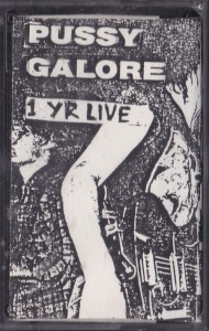 Pussy Galore - 1 Yr Live (CASSETTE, US) - Cover