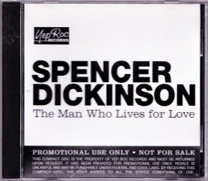 Spencer Dickinson - The Man Who Lives For Love [Promo] (CD, US) - Cover