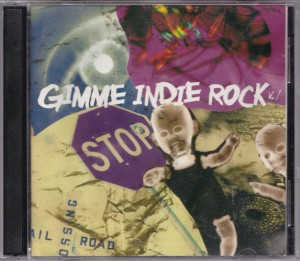 V/A feat. Pussy Galore - Gimme Indie Rock Vol. 1 (CD, US) - Cover