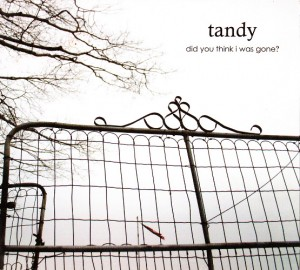 Tandy - Did You Think I Was Gone? (CD, US) - Cover