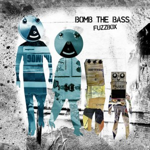 Bomb The Bass - Fuzzbox (DOWNLOAD, UK)