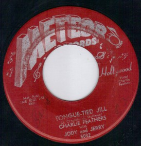 "Charlie Feathers with Jody and Jerry - Tongue-Tied Jill / Get With It (7"", US) - Side A"