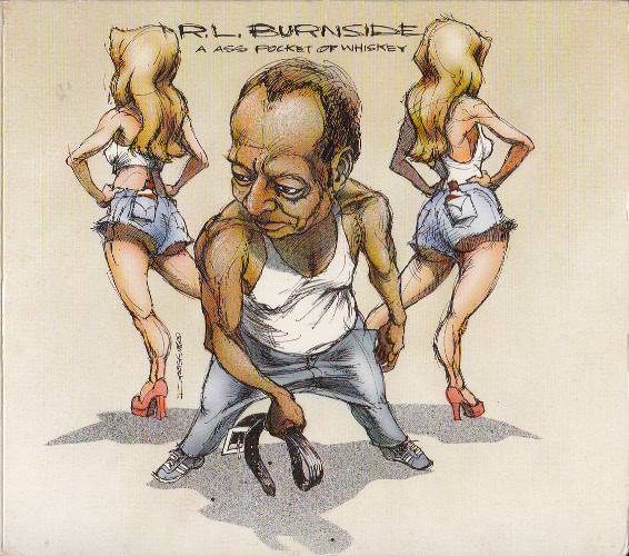R.L. Burnside - A Ass Pocket Of Whiskey