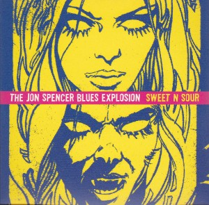 The Jon Spencer Blues Explosion - Sweet N Sour [#1] (CD, UK) - Cover