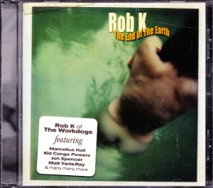 Rob K - The End Of The Earth (CD, US)  - Cover