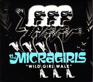 The Micragirls - Wild Girl Walk (CD, FINLAND) - Cover