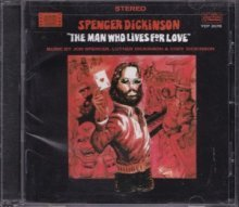 Spencer Dickinson - The Man Who Lives For Love (CD, US) - Cover