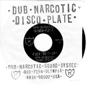 "Dub Narcotic Sound System - Fuck Shit Up (7"", US) - Cover"