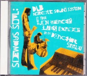 Dub Narcotic Sound System & The Jon Spencer Blues Explosion - Sideways Soul: Dub Narcotic Sound System Meets The Jon Spencer Blues Explosion in a Dancehall Style (CD, JAPAN) - Cover