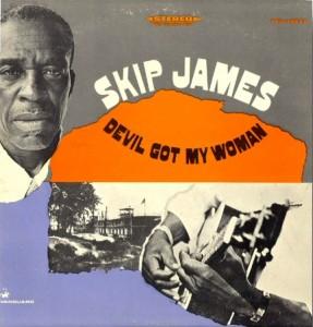 Skip James - Devil Got My Woman (LP, US)