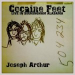 Joseph Arthur - Cocaine Feet, Live in Birmingham, Alabama (DOWNLOAD, US) Rel: 16 May 13