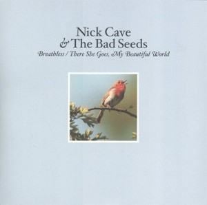 "Nick Cave & The Bad Seeds ‎– Breathless / There She Goes, My Beautiful World (7"", UK)"