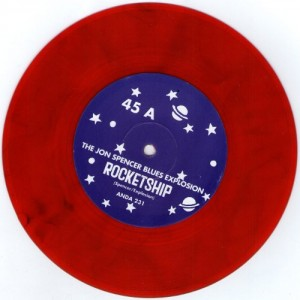 "Jon Spencer Blues Explosion - Rocketship [Red] (7"", AUSTRALIA) - Disc - Side A"