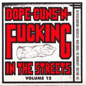 V/A feat. Boss Hog - Dope, Guns and Fucking In The Streets Vol. 12 (2x7″ US) - Cover