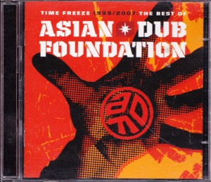 Asian Dub Foundation - Time Freeze 1995 - 2007: The Best of (2xCD, FRANCE) - Cover