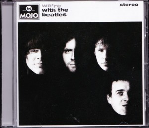 V/A feat. Mama Rosin -  Mojo Presents: We're With The Beatles (CD, UK) - Cover