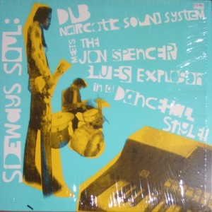 Dub Narcotic Sound System & Jon Spencer Blues Explosion – Sideways Soul: Dub Narcotic Sound System Meets The Jon Spencer Blues Explosion in a Dancehall Style (LP, US) - Cover