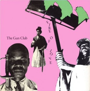Gun Club - Fire of Love (LP, US) - Cover