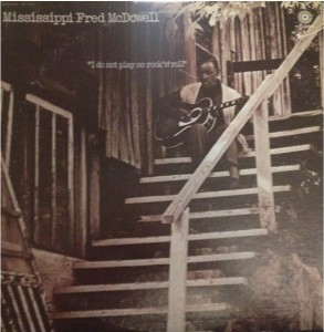 Mississippi Fred McDowell - I Do Not Play No Rock 'n' Roll [Stereo] (LP, US) - Cover