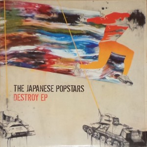 "Japanese Popstars - Destroy EP (12"", UK) - Cover"
