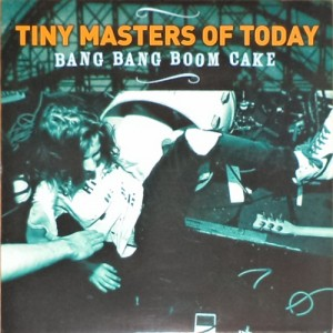 Tiny Masters of Today - Bang Bang Boom Cake  (LP, UK) - Cover