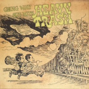 Heavy Trash - Going Way Out With Heavy Trash (LP, DENMARK) - Cover