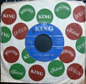 "James Brown & The Famous Flames ‎– Don't Be A Drop-Out / Tell Me That You Love Me (7"", US) - Front"
