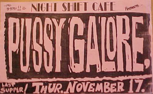Pussy Galore - Nightshift Cafe, Naugatuck, Connecticut (POSTER, US)