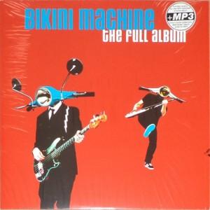Bikini Machine - The Full Album (LP, FRANCE) - Cover