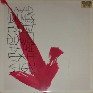 David Holmes - Bow Down To The Exit Sign (2xLP, UK) - Cover