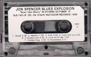 The Jon Spencer Blues Explosion – Now I Got Worry [Promo] (CASSETTE, US)