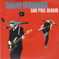 Bikini Machine - The Full Album [Promo] (CD, FRANCE) - Front