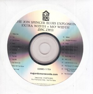 The Jon Spencer Blues Explosion - Extra Width + Mo' Width [2010] [Promo] (2xCD, US) - Disc Two
