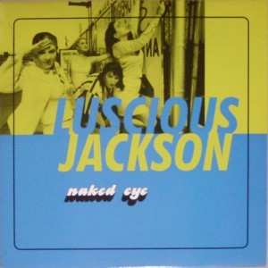 "Luscious Jackson - Naked Eye [Promo] (12"", UK) - Front"