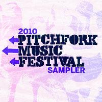 V/A feat. Jon Spencer Blues Explosion - 2010 Pitchfork Music Festival Sampler (DOWNLOAD, UK)
