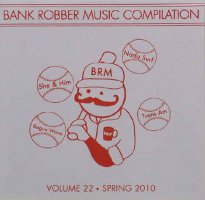 V/A feat. Jon Spencer Blues Explosion - Bank Robber Music Compilation: Volume 22 - Spring 2010 (CD, US)