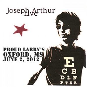 Joseph Arthur - Proud Larry's, Oxford, MS, US (DOWNLOAD, US)