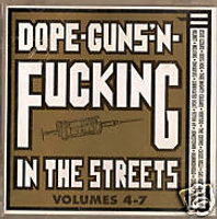 V/A feat. Boss Hog - Dope-Guns-'N-Fucking In The Streets 4 - 7 (GERMANY, US) - Front