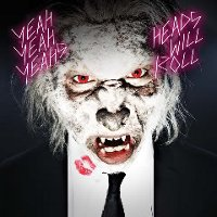 Yeah Yeah Yeahs - Heads Will Roll (Russell Simins and Elegant Too Remix) (DOWNLOAD, US)