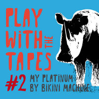 V/A feat. Bikini Machine - Play With The Tapes: My Platinum by Bikini Machine (CD, FRANCE)