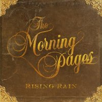 The Morning Pages - Rising Rain (DOWNLOAD, US)