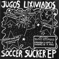"Jugos Lixiviados - Soccer Sucker EP (7"", SPAIN)"
