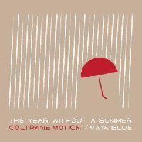 Coltrane Motion - The Year Without a Summer / Maya Blue EP (CD, US)