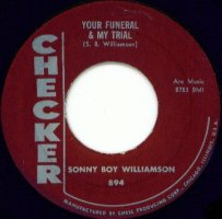 """Sonny Boy Williamson - Your Funeral & My Trial / Wake-Up Baby (7"""", US)"""