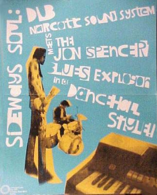 Dub Narcotic Sound System & Jon Spencer Blues Explosion – Sideways Soul: Dub Narcotic Sound System Meets The Jon Spencer Blues Explosion in a Dancehall Style (POSTER, US)