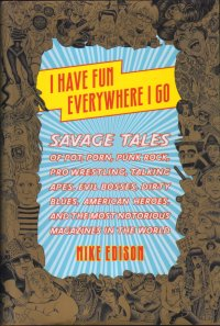 V/A feat. The Jon Spencer Blues Explosion - Mike Edison: I Have Fun Everywhere I Go... [Hardback] (BOOK, US) - Cover
