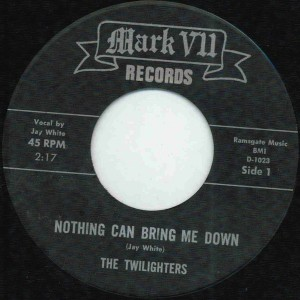 """The Twilighters - Nothing Can Bring Me Down (7"""", US) - Label - Side A"""