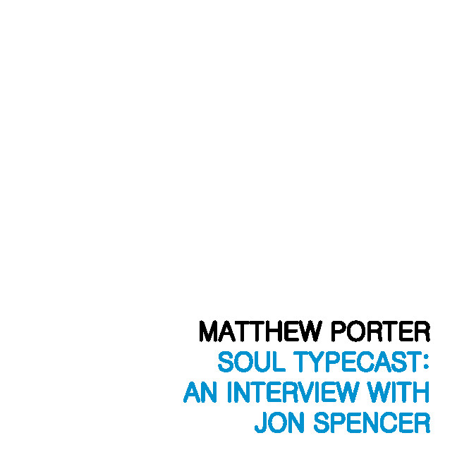 V/A feat. Jon Spencer - Canteen: Soul Typecast [Interview] (PRESS, US)  - 85
